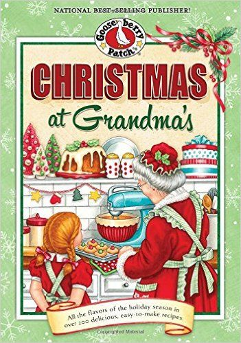 Christmas at Grandma's: All the Flavors of the Holiday Season in Over 200 Delicious Easy-to-Make Recipes (Seasonal Cookbook Collection): Gooseberry Patch, Find this and other Christmas recipes and gift ideas at: http://www.allaboutcuisines.com/christmas #USA recipes #Christmas recipes # Christmas gifts
