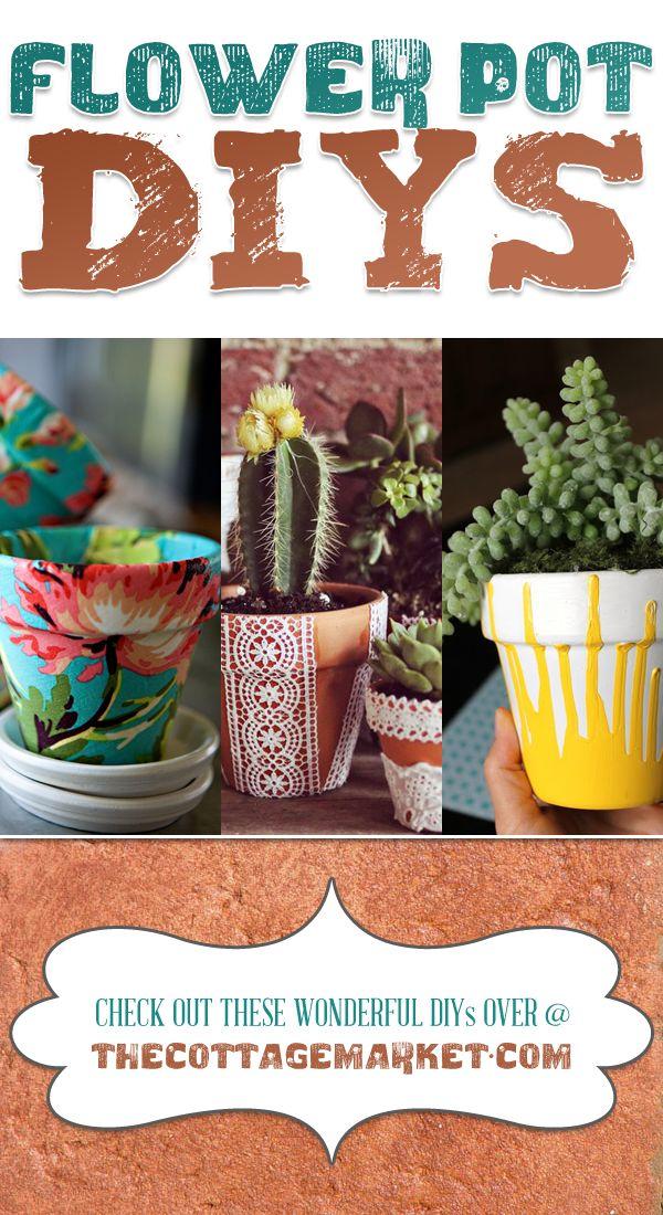 25 Flower Pot Diy S The Cottage Market Diy Flower Pots Flower Pots Flower Pot Crafts