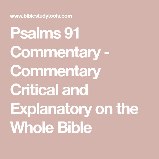 Psalms 91 Commentary - Commentary Critical and Explanatory on the Whole Bible