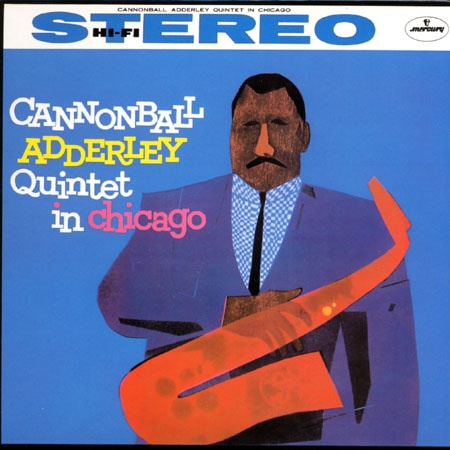 Cannonball Adderley Quintet in Chicago.