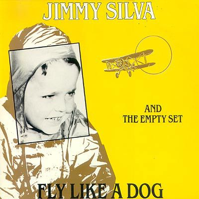 Jimmy Silva And The Empty Set (5) - Fly Like A Dog (Vinyl, LP, Album) at Discogs