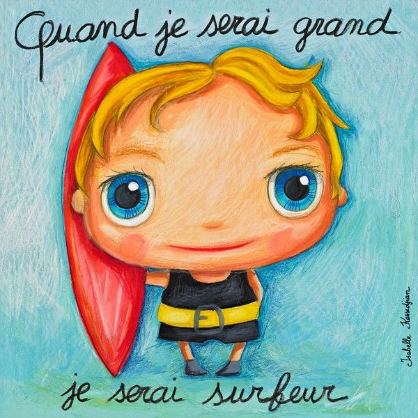 """Tableau d'Isabelle Kessedjian """"Quand je serai grand, je serai Surfeur"""" - Le Coin des Créateurs"""