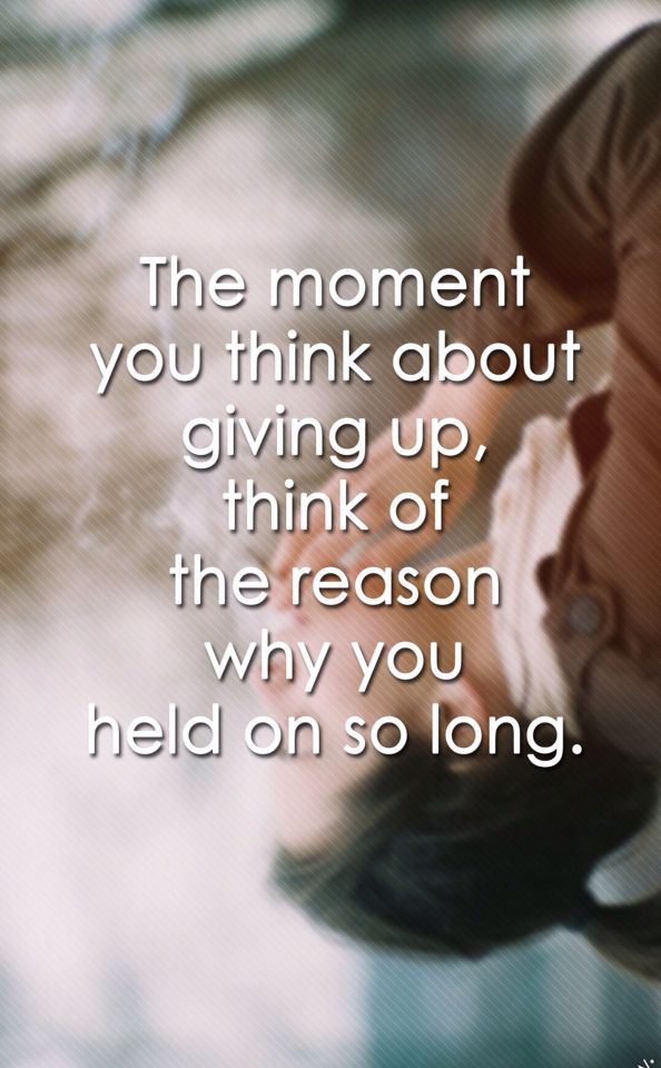 Don't Give Up something you held onto for so long