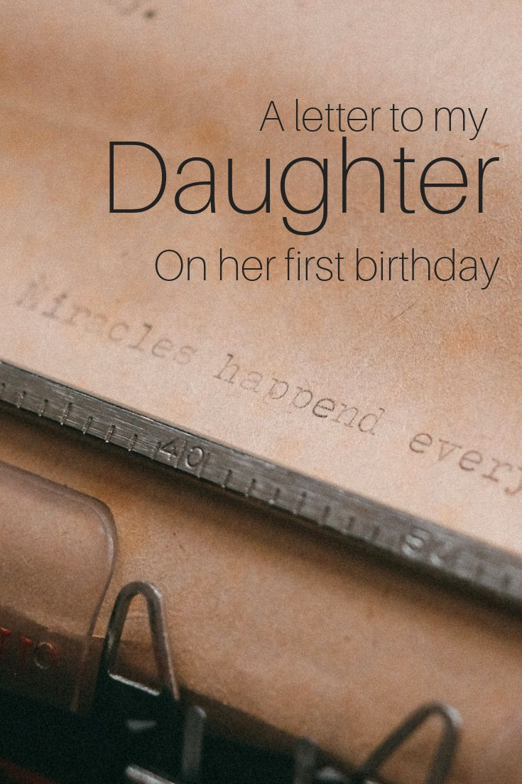 A Letter To My Daughter On Her First Birthday Sentimental Ideas Letters