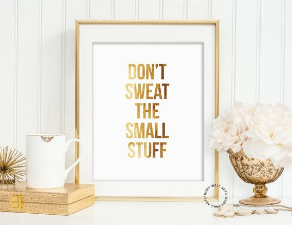 Don't Sweat the Small Stuff, Printable, Positive Quotes, Life Quotes, Inspirational Quotes, Motivational Quotes, Girlboss, Lady Boss, Girl Boss, Wall Art
