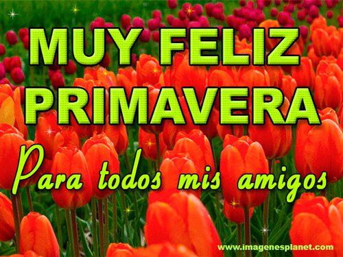 Feliz Primavera Para Todos Mis Amigos