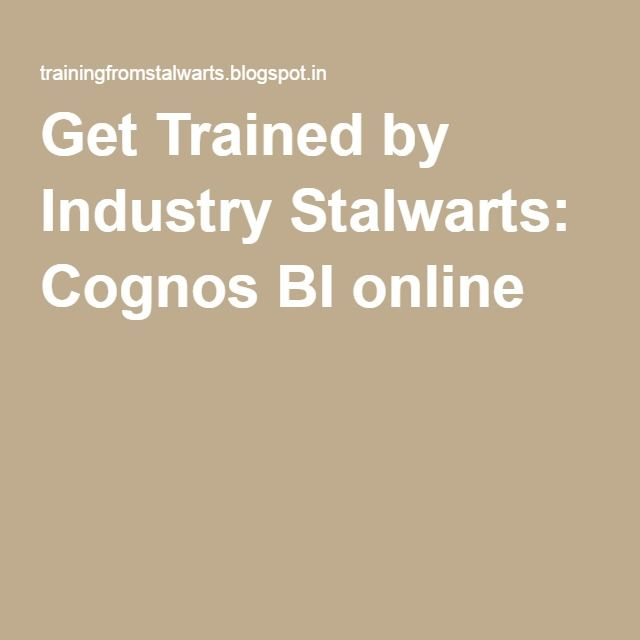 Get Trained by Industry Stalwarts: Cognos BI online