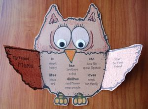 """FREE Owl craft writing prompt: """"Owl"""" be your friend.   Students choose a partner, interview them, then fill in at least 2 items underneath each category.  (is, has, can, etc.) The packet also includes a version where they can do one for themselves: """"Owl"""" about me."""