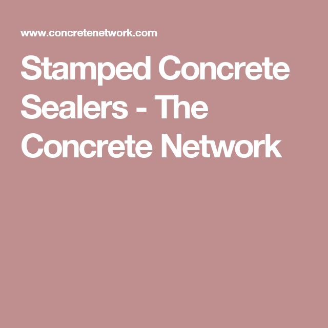 Stamped Concrete Sealers - The Concrete Network