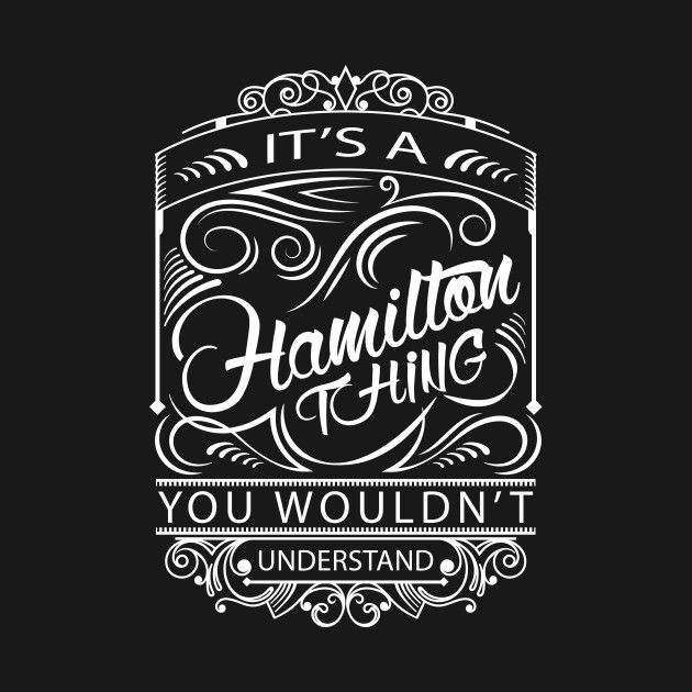 Check out this awesome 'It%27s+a+Hamilton+Thing%2C+You+wouldn%27t+Understand+Design+fo...' hamilton, lmm, broadway, lyrics, musicals, an-american-musical, hamilton-musical, aaron-burr, hamiltrash, alexander-hamilton, lin-manuel-miranda, leslie-odom-jr, hamilton-the-musical, tony-awards, theatre, music-theatre, broadway-musical-music, broadway-theatre, broadway-musical, broadway-musicals, its-a-hamilton-thing, you-wouldnt-understand, its-a-hamilton-thing-you-wouldnt-understand, hamilton-thing