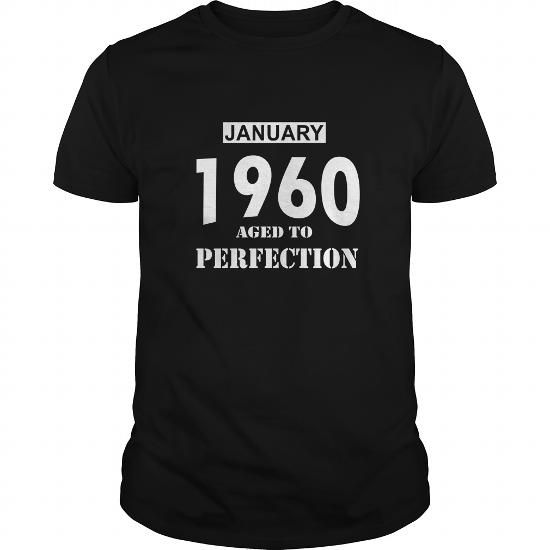 Cool 01 January 1960 January Born Birthday Aged to Perfection T Shirt Hoodie Shirt VNeck Shirt Sweat Shirt Youth Tee for womens and Men Shirts & Tees