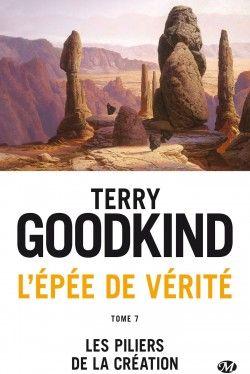 Découvrez L'Epée de Vérité, Tome 7 : Les Piliers de la Création de Terry Goodkind sur Booknode, la communauté du livre