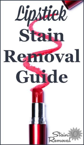 Lipstick stain removal guide for clothes, upholstery and carpet {on Stain Removal 101}