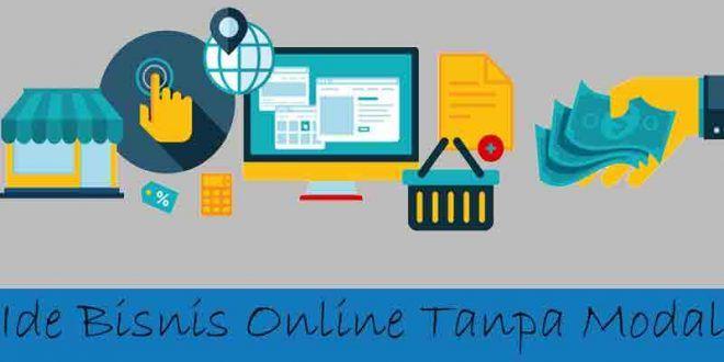 4 Ide Bisnis Online Tanpa Modal Yang Menjanjikan
