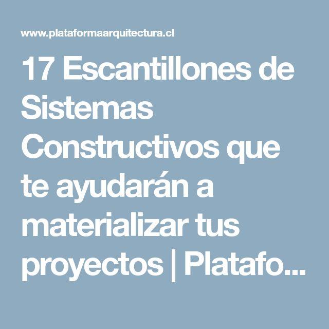 17 Escantillones de Sistemas Constructivos que te ayudarán a materializar tus proyectos | Plataforma Arquitectura