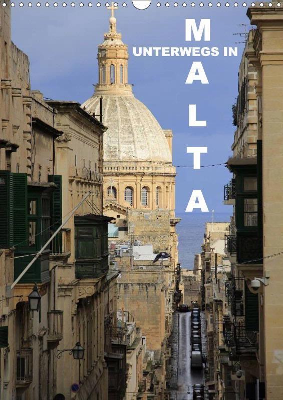 Unterwegs in Malta - CALVENDO Zu beziehen über www.amazon.de, www.hugendubel.de, www.weltbild.de, www.thalia.de, www.buch24.de, www.kalenderhaus.de, www.buchhandel.de, www.ebay.de, www.bookbutler.de oder unter www.calvendo.de