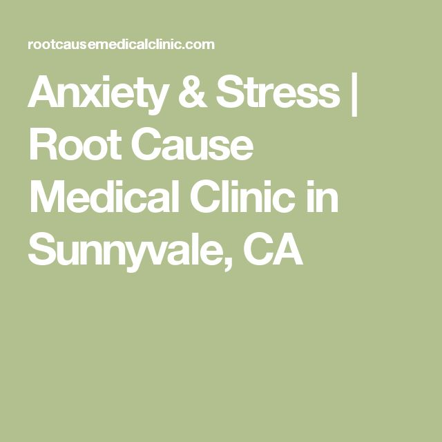 Anxiety & Stress | Root Cause Medical Clinic in Sunnyvale, CA