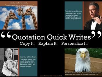 QUOTATION QUICK WRITES : Three-Step Formula: #1 Copy it. #2 Explain it. #3 Personalize it. (Brand new today)