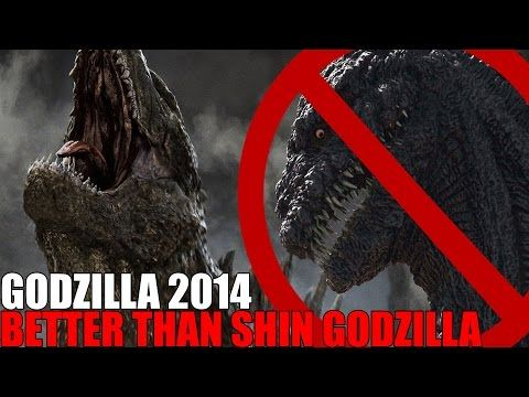 WHY GODZILLA 2014 IS BETTER THAN SHIN GODZILLA! - YouTube