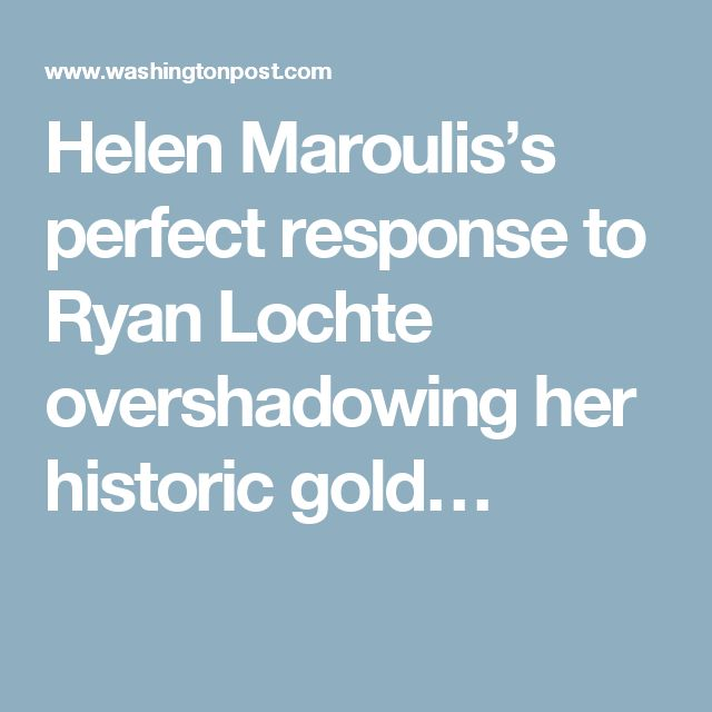 Helen Maroulis's perfect response to Ryan Lochte overshadowing her historic gold…