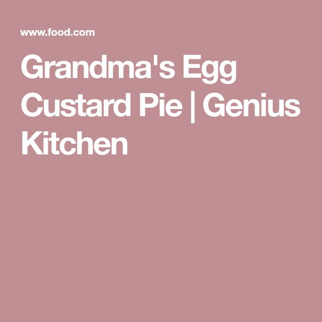 Grandma's Egg Custard Pie | Genius Kitchen