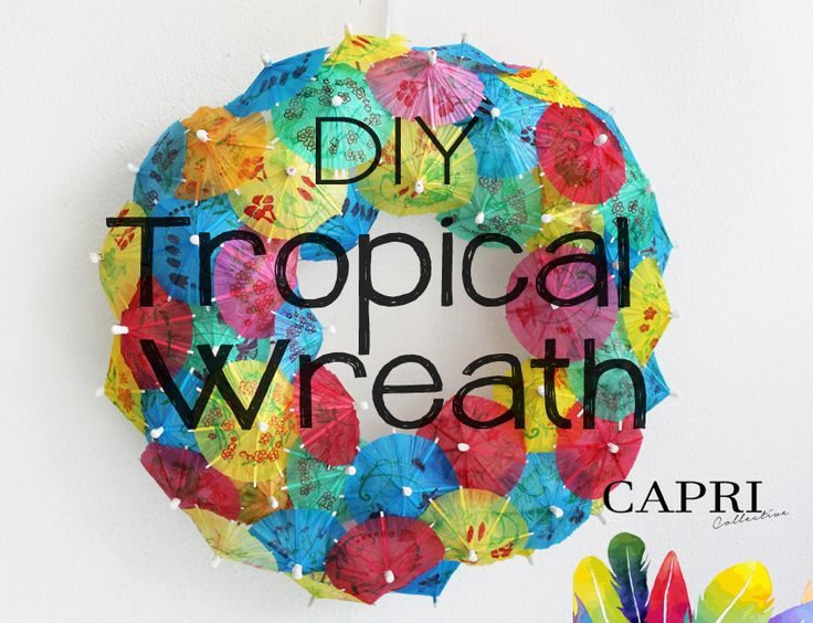 Tropical wreath DIY. Only 2 materials needed to create this colourful festive wreath. www.capricollective.com for details.