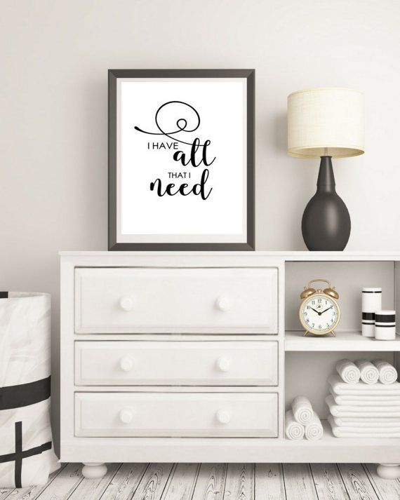 I have all that I need print  Motivational Print  by KarooveCrafts