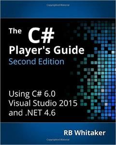 The C# Player's Guide, 2nd Edition