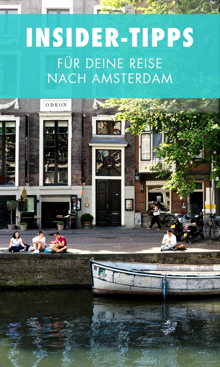 Die besten Reisetipps und echte Insider-Tipps für deinen Städtetrip nach Amsterdam.