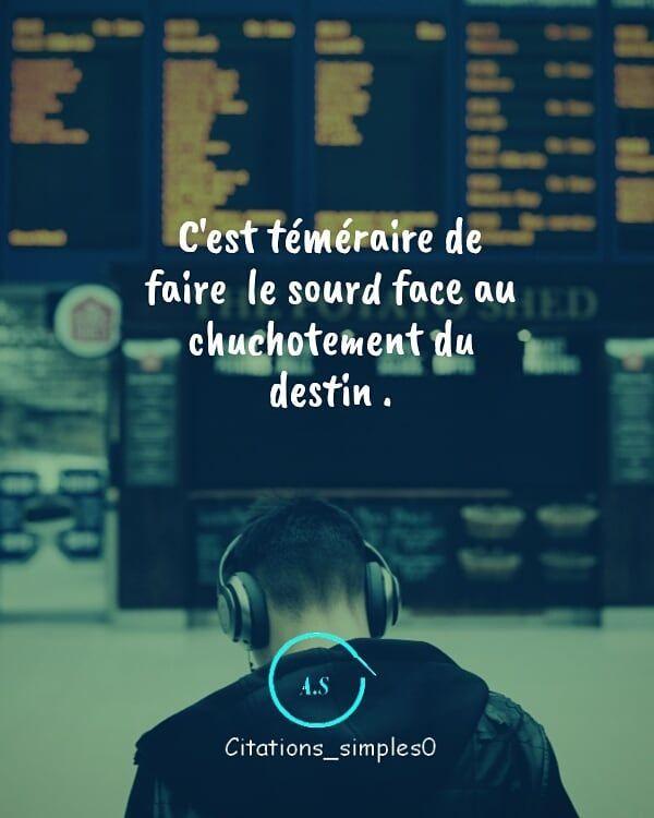 Abonnez Vous Pour Plus De Contenus C Est Temeraire De Faire Le Sourd Face Au Chuchotement Du Destin Ecriture Ecrivain Ec Instagram Face Destin
