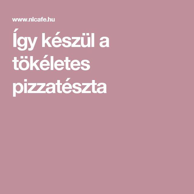 Így készül a tökéletes pizzatészta