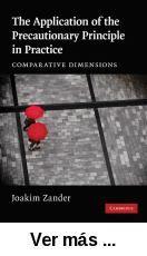 The Application of the precautionary principle in practice :      comparative dimensions / Joakim Zander. -- Cambridge ; New York      : Cambridge University Press, 2010 http://absysnet.bbtk.ull.es/cgi-bin/abnetopac01?TITN=505435