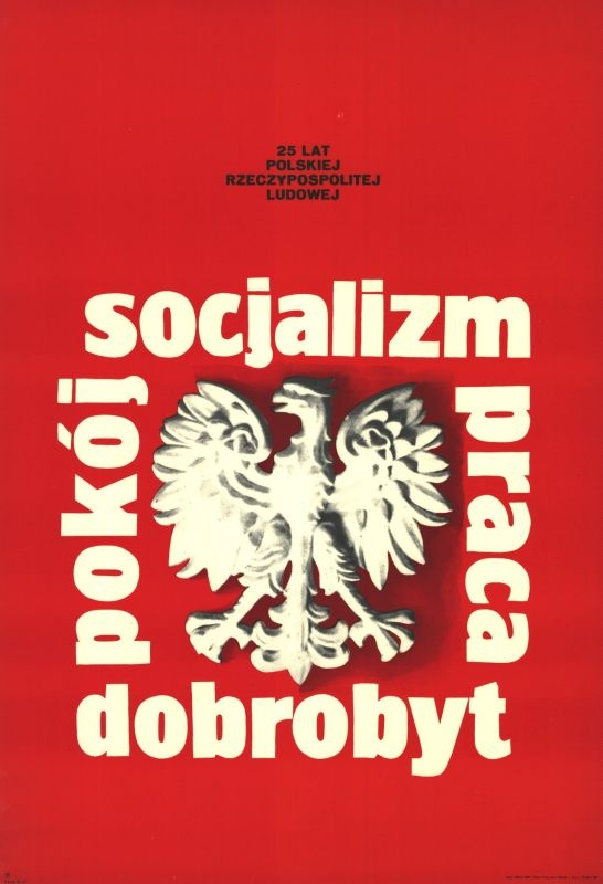"""Propaganda poster of the authorities. Slogans: ""Socialism, work, welfare, peace"" have remained slogans alone."" -- Poland"