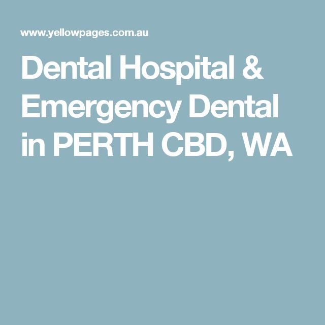 Dental Hospital & Emergency Dental in PERTH CBD, WA