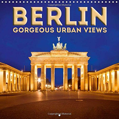 Berlin Gorgeous Urban Views 2017: Well-Known Sights and P... https://www.amazon.co.uk/dp/1325200158/ref=cm_sw_r_pi_dp_x_uPBoybM351MN6 #calendar #square #UK #international #calendar2017 #wall #Berlin #Germany #city #sights #landmark #urban
