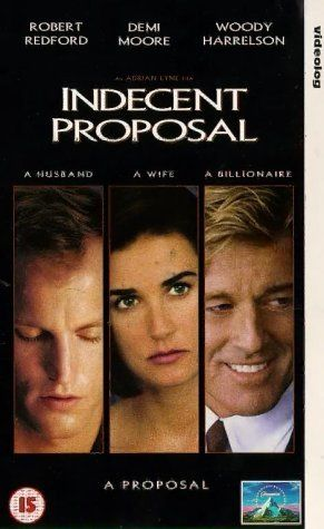 Indecent Proposal (1993) - Robert Redford, Demi Moore, Woody Harrelson  I loved that movie, true love, money, moral dilemma, dreams, passion, loss and redemption...amazing tension. Great ensemble.