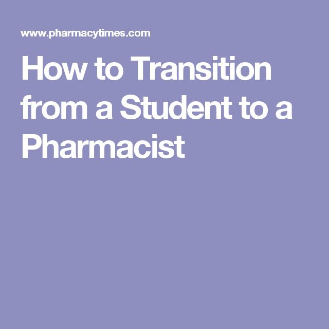 How to Transition from a Student to a Pharmacist