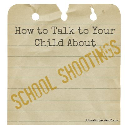 How to talk to your child about the school shootings- Great advice by @Beth Hunter - Homestories AtoZ (a certified counselor and my wonderful little sister)
