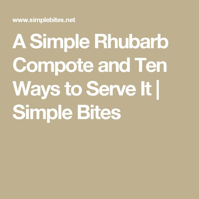 A Simple Rhubarb Compote and Ten Ways to Serve It | Simple Bites