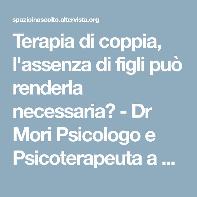 Terapia di coppia, l'assenza di figli può renderla necessaria? - Dr Mori Psicologo e Psicoterapeuta a Siena e Prato