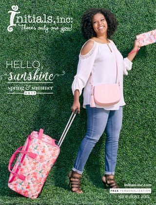 Initials, Inc. Spring & Summer 2017 Catalog  Hello, Sunshine! Spring & Summer are here at Initials, Inc.
