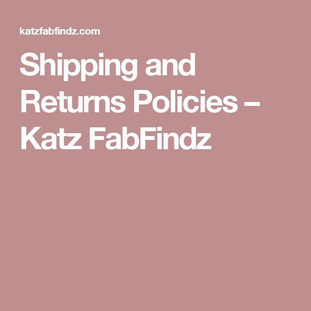 Shipping and Returns Policies – Katz FabFindz