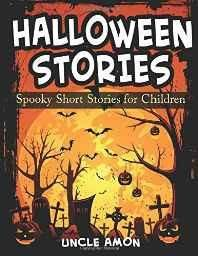 Halloween Stories: Spooky Short Stories for Kids: Volume 3 (Halloween Short Stories for Kids) Paperback ? Import 5 Aug 2015