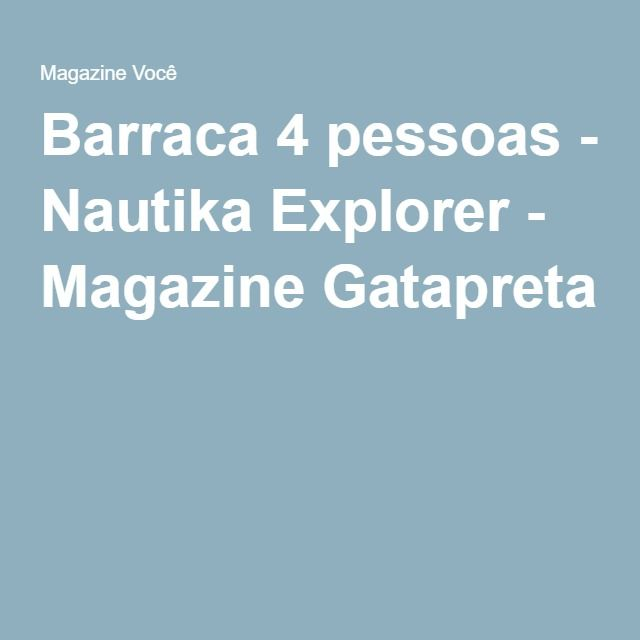 Barraca 4 pessoas - Nautika Explorer - Magazine Gatapreta