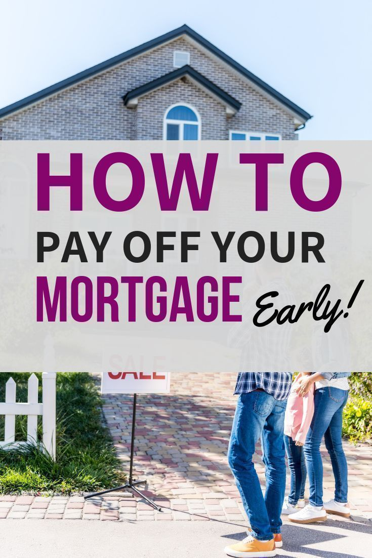 How To Pay Off Your Mortgage Early Paying Off Mortgage Faster