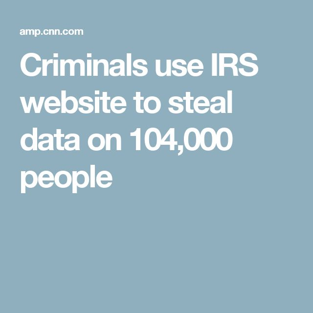 Criminals use IRS website to steal data on 104,000 people