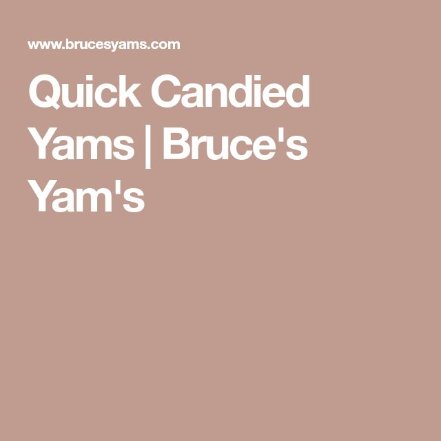 Quick Candied Yams | Bruce's Yam's