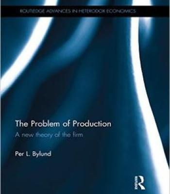 The Problem Of Production: A New Theory Of The Firm PDF