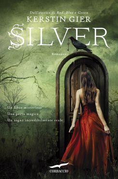Torna Kerstin Gier, l'autrice dei bestseller RED, BLUE e GREEN Con SILVER il primo libro della nuova Trilogia dei Sogni
