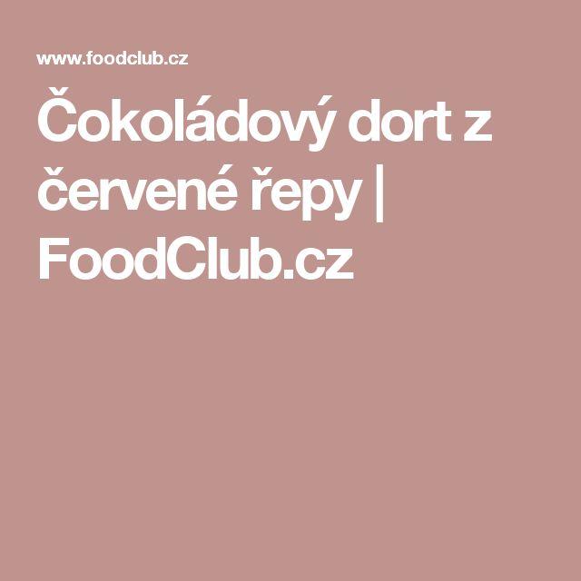 Čokoládový dort z červené řepy  | FoodClub.cz